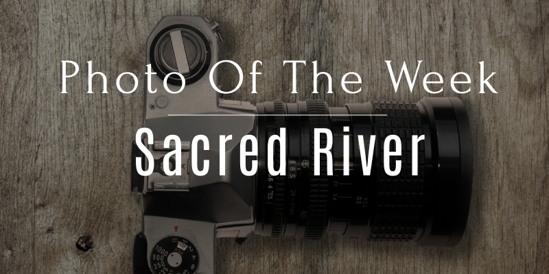 Photo Of The Week: Sacred River
