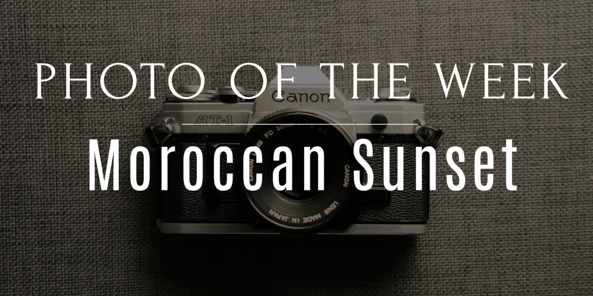 Photo Of The Week: Moroccan Sunset